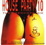 Pochette House Party 10: The Hardcore Mix