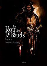 Couverture Le Roy des Ribauds, tome 1