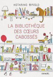 Couverture La Bibliothèque des cœurs cabossés