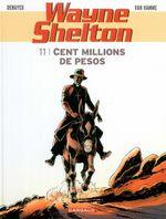 Couverture Cent Millions de Pesos - Wayne Shelton, tome 11