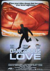 Affiche Dangerous Love