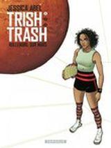Couverture Trish Trash, rollergirl sur Mars - Tome 1
