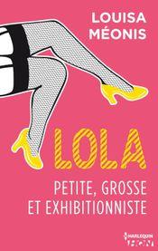 Couverture Lola, petite, grosse et exhibitionniste
