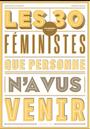 Couverture Les 30 féministes que personne n'a vus venir