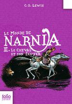 Couverture Le Cheval et son écuyer - Le Monde de Narnia, tome 3
