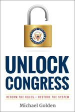 Couverture Unlock Congress: Reform the Rules - Restore the System