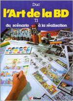 Couverture L'art de la BD, tome 1 : Du scénario à la réalisation
