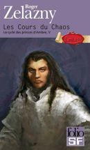 Couverture Les Cours du chaos - Le Cycle des Princes d'Ambre, tome 5