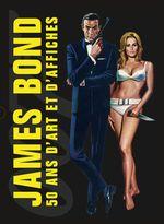 Couverture James Bond : 50 ans d'art et d'affiches