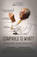Affiche Compared to What: The Improbable Journey of Barney Frank