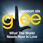 Pochette Glee: The Music, What the World Needs Now is Love (OST)