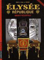 Couverture Immunité Présidentielle - Élysée République, Tome 2