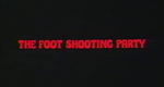 Affiche The Foot Shooting Party