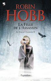 Couverture La Fille de l'assassin - Le Fou et l'Assassin, tome 2