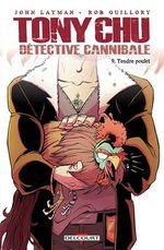 Couverture Tendre Poulet - Tony Chu Détective cannibale, Tome 9