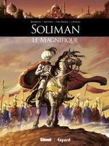 Couverture Ils ont fait l'Histoire : Soliman le Magnifique