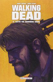Couverture Cette vie derrière nous - Walking Dead, tome 2