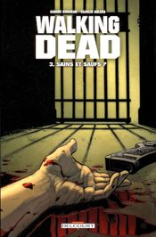 Couverture Sains et saufs ? - Walking Dead, tome 3