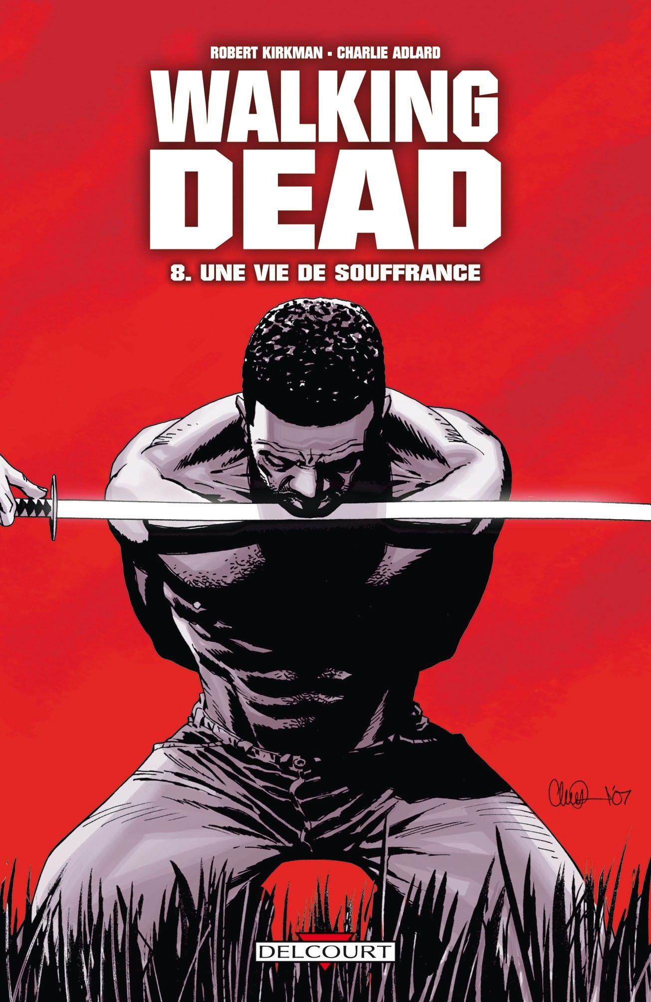 Walking dead (8) : Une vie de souffrance