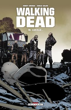 Couverture Lucille... - Walking Dead, tome 18