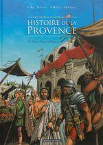 Couverture Histoire de la Provence, des Alpes à la Côte d'Azur : Volume 2, Celtes, Grecs et Romains