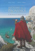 Couverture Histoire de la Provence, des Alpes à la Côte d'Azur : Volume 3, De l'Antiquité aux lendemains de l'an mil