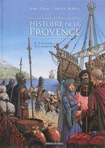 Couverture Histoire de la Provence, des Alpes à la Côte d'Azur : Volume 4, L'affirmation d'une principauté