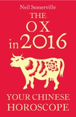 Couverture The Ox in 2016: Your Chinese Horoscope