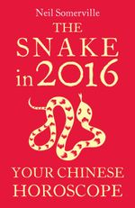 Couverture The Snake in 2016: Your Chinese Horoscope