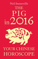 Couverture The Pig in 2016: Your Chinese Horoscope