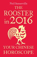 Couverture The Rooster in 2016: Your Chinese Horoscope