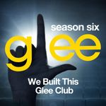 Pochette Glee: The Music, We Built This Glee Club (OST)