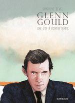 Couverture Glenn Gould, une vie à contretemps