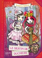 Couverture Ever After High - Le Destin de Duchess