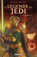 Couverture La Guerre des Sith - Star Wars : La Légende des Jedi, tome 5