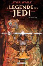 Couverture La Chute des Sith - Star Wars : La Légende des Jedi, tome 2