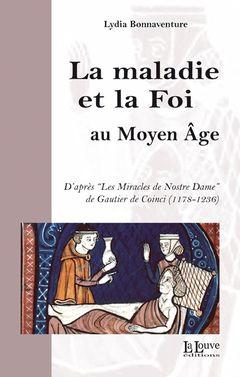 Couverture La maladie et la Foi au Moyen Âge