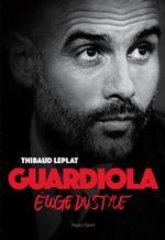 Couverture Guardiola, éloge du style