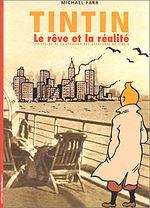 Couverture Tintin, le rêve et la réalité : L'histoire de la création des aventures de Tintin