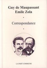 Couverture Correspondance - Guy de Maupassant et Emile Zola