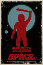 Affiche Machete Kills Again... In Space!