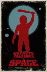 Affiche Machete Kills Again... In Space!