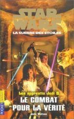 Couverture Le Combat pour la vérité - Les Apprentis Jedi, tome 9