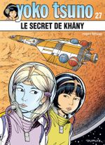 Couverture Le Secret de Khâny - Yoko Tsuno, tome 27