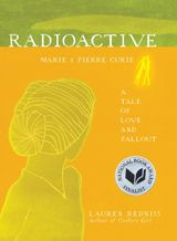 Couverture Radioactive: Marie & Pierre Curie, A Tale of Love and Fallout