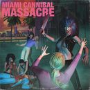 Pochette Miami Cannibal Massacre