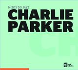 Pochette Mitos do jazz, Volume 11: Charlie Parker
