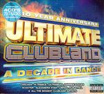 Pochette 10 Year Anniversary: Ultimate Clubland: A Decade in Dance
