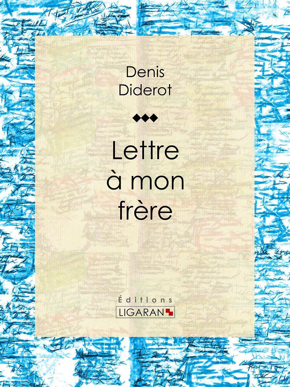 Lettre à Mon Frère Denis Diderot Senscritique