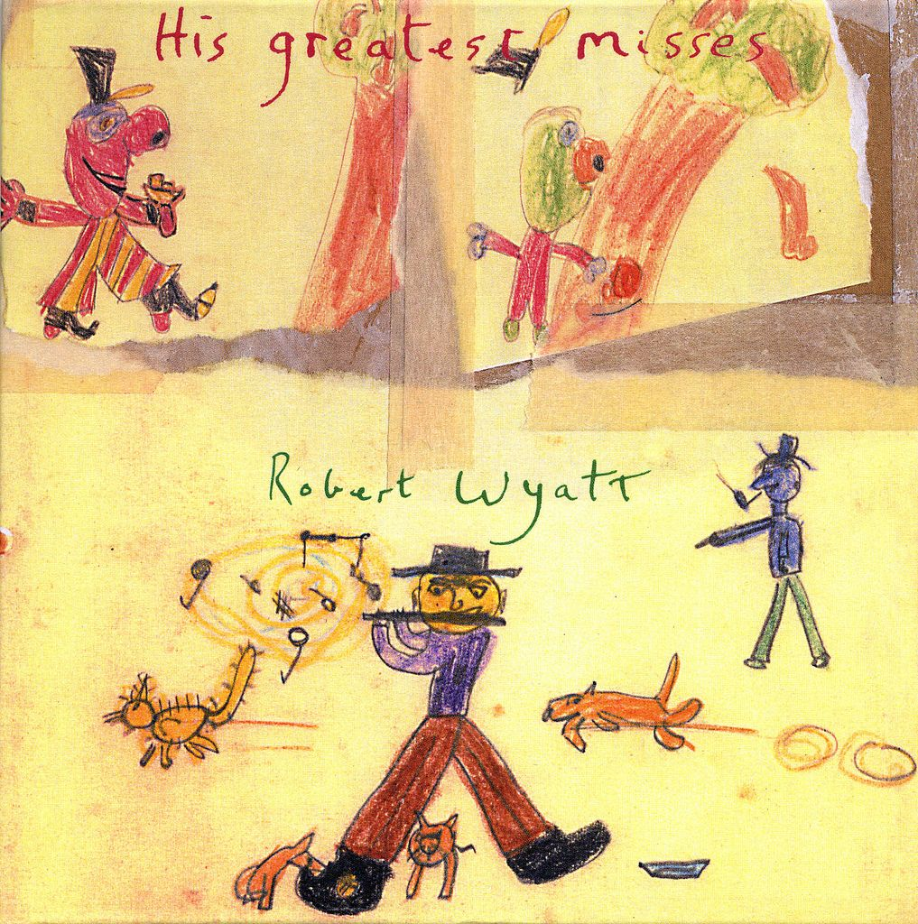 His Greatest Misses - Robert Wyatt - SensCritique